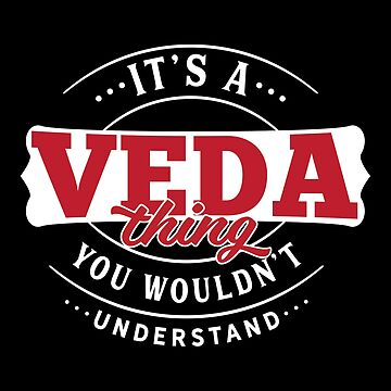 It's a VEDA Thing You Wouldn't Understand by wantneedlove