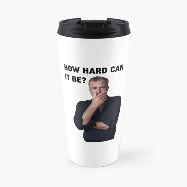 How hard can it be? Travel Mug