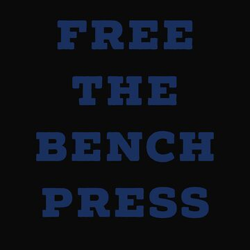 Free The Bench Press by 64thMixUp