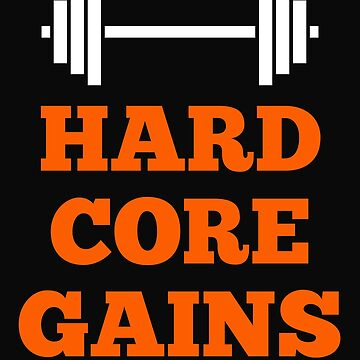 Hard Core Gains by 64thMixUp