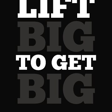 Lift Big To Get Big by 64thMixUp