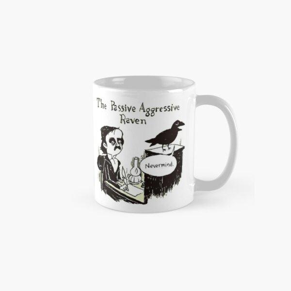 PASSIVE AGGRESSIVE RAVEN Classic Mug