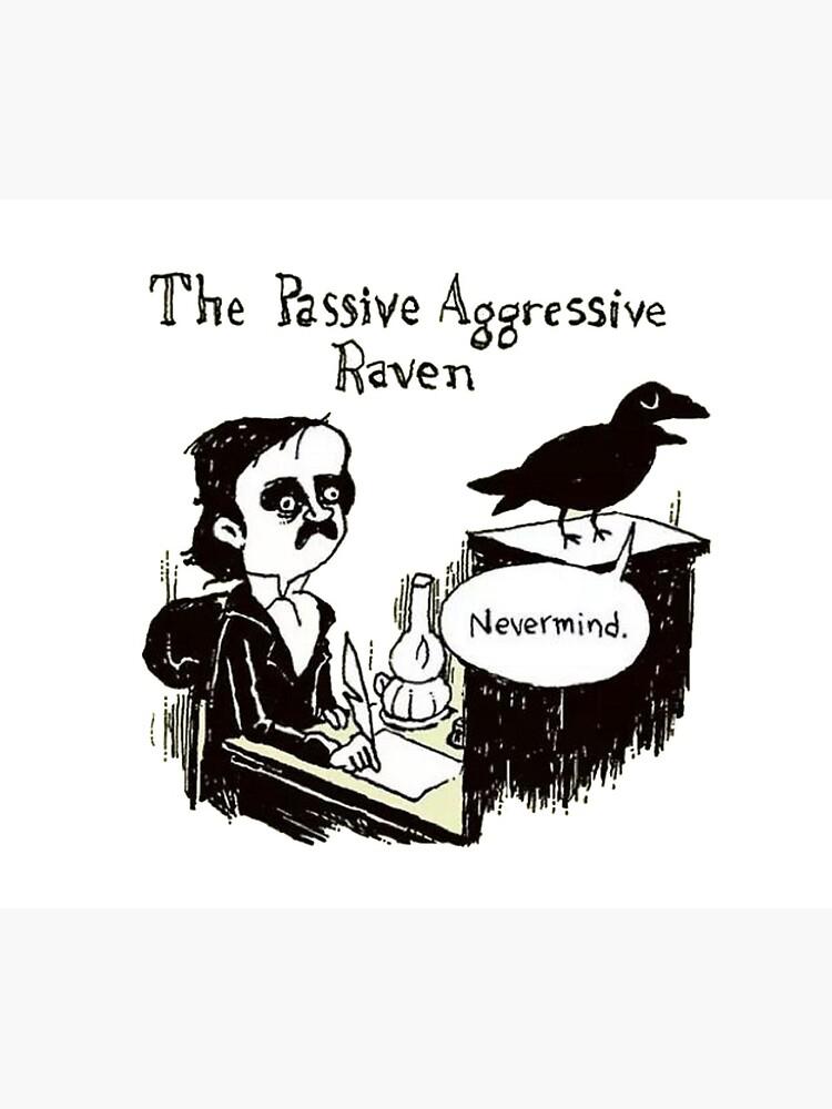 PASSIVE AGGRESSIVE RAVEN by HAUNTERSDEPOT
