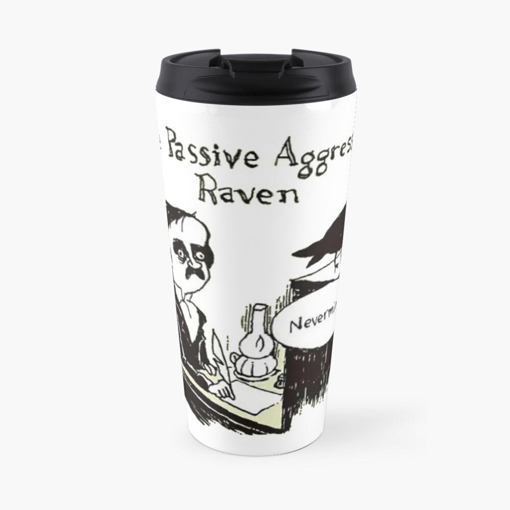 PASSIVE AGGRESSIVE RAVEN Travel Mug