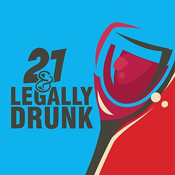 Legally Drunk Full Glass 21st Birthday by vicoli-shirts