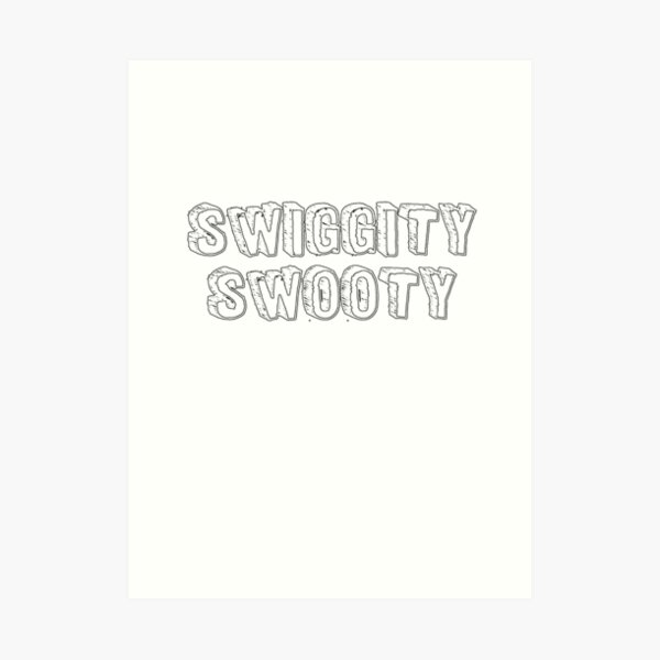 Swiggity Swooty Art Print By Minksilimus Redbubble Welcome to swiggity swooty eats my nubs! redbubble