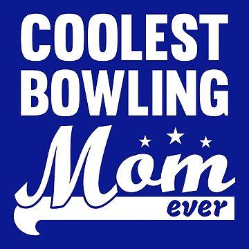 Coolest Bowling Mom Shirt by Juttas-Shirts