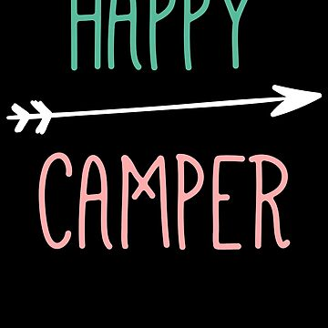 Happy Camper Funny Holiday by with-care