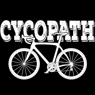 Cycling Funny Design - Cycopath  by kudostees