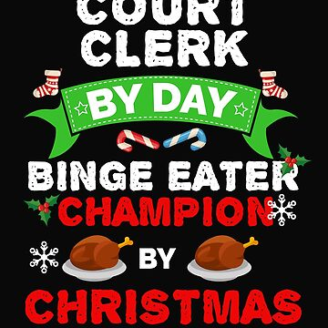 Court Clerk by day Binge Eater by Christmas Xmas by losttribe