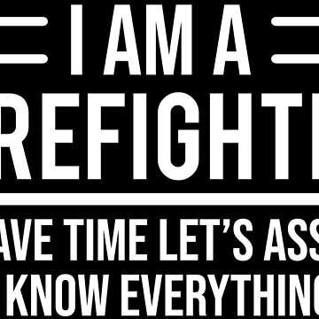 Funny Sarcastic Firefighter To Save Time T-shirt by zcecmza