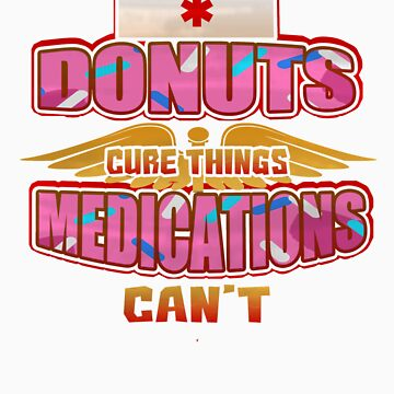 Donuts Cure Things Medications Can't   Love food? This is your perfect medicine! by orangepieces