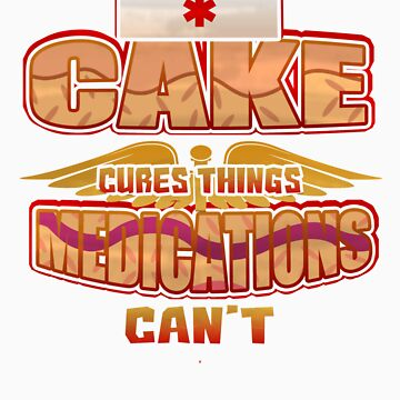Cake Cures Things Medications Can't   Love food? This is your perfect medicine! by orangepieces