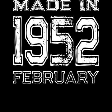 Birthday Celebration Made In February 1952 Birth Year by FairOaksDesigns