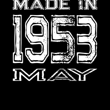 Birthday Celebration Made In May 1953 Birth Year by FairOaksDesigns