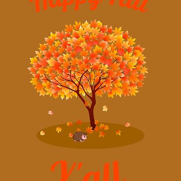 Happy Fall Y'all by miniverdesigns