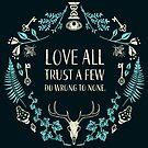 Liebe alle, vertraue ein paar, tue nichts falsch. von Johanna-Draws