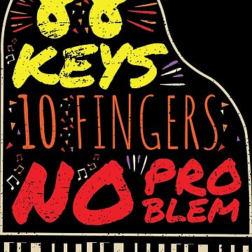 88 Keys 10 Fingers - Piano Pianist Piano Music by anziehend