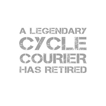Retired Cycle Courier Bicycle Messenger Retirement Gifts by kalamiotis13