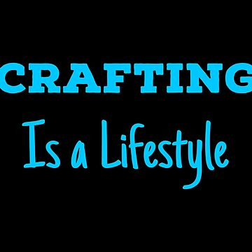 Lifestyle Crafting T Shirts Best Gifts Ideas for Crafters. by Bronby