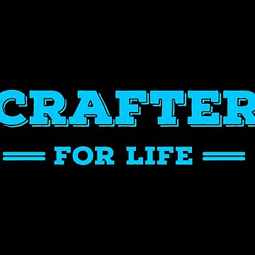 Lifer Crafting T Shirts. Cool Gifts Ideas for Crafters. by Bronby