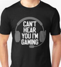 Camiseta unisex No puedo oírte que estoy jugando