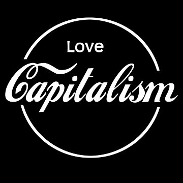Love Capitalism by kailukask
