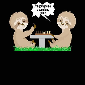 Funny Sloths Playing Chess Lazy Sloth Game  by VaSkoy