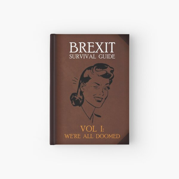 Brexit Survival Guide: We're All Doomed Hardcover Journal