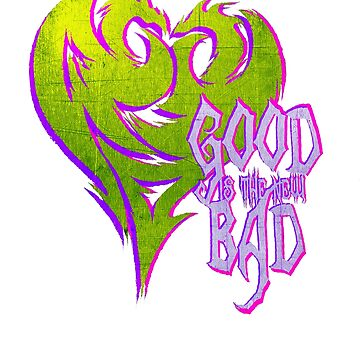 Good is Bad by hxvoltage