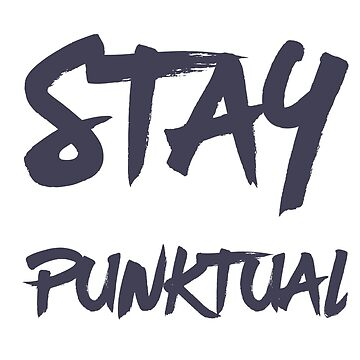 Stay Punktual Designer Clothing  by DigiArtyst