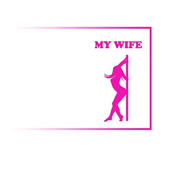 This Is My Pole Dancing Tshirt Design Your wife, My wife by Customdesign200