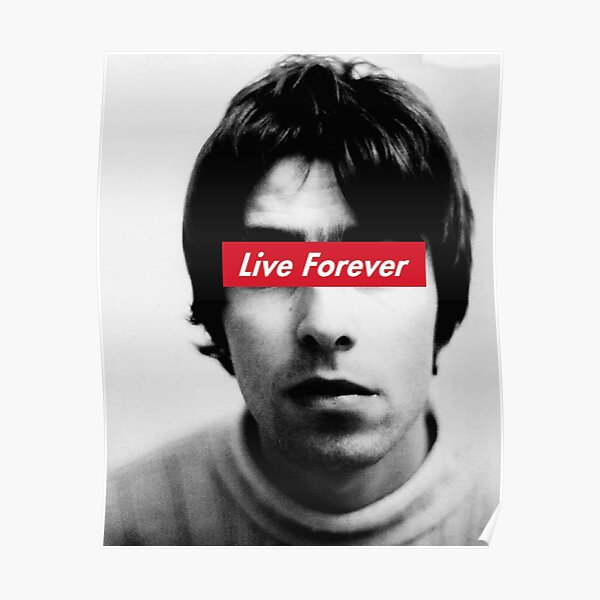 Oasis Live forever Poster