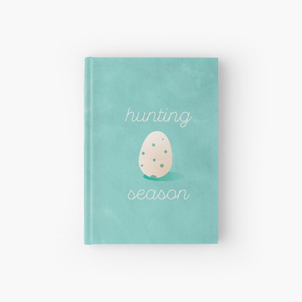 Easter is egg hunting season Hardcover Journal