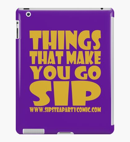 STPC: Things That Make You Go Sip 1.0 iPad Case/Skin