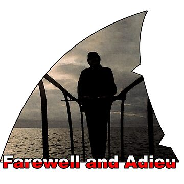 Farewell and Adieu - Quint's quote of the day by drquest