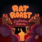 Rat Roast by RatRoast