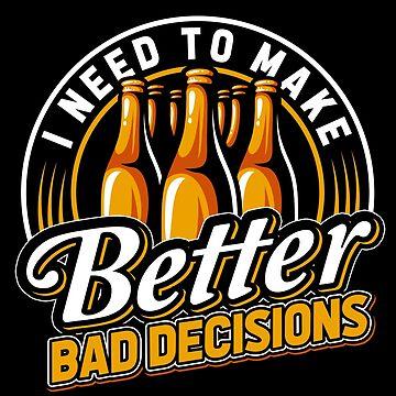 Bad decision to regret by GeschenkIdee