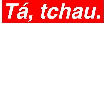 Brazilian Fashion Shirt - Ta, tchau (Ok, Bye) by SaintSinnerShop