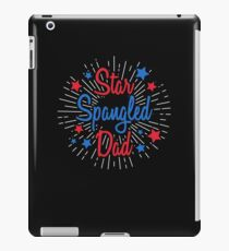 Star Spangled Dad Shirt, 4th of July  iPad Case/Skin
