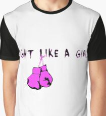 Fight Like a Girl! (White Backdrop) Graphic T-Shirt