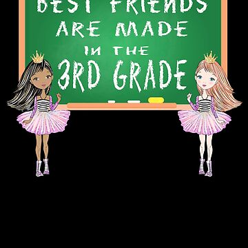 Best friends are made in 3rd grade by DBA-Dezines