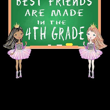 Best friends are made in 4th grade by DBA-Dezines