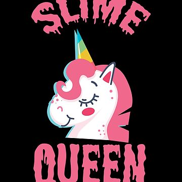 Unicorn Slime Queen, Girls Slime Queen, Slime Birthday Party Gift by Designs4Less
