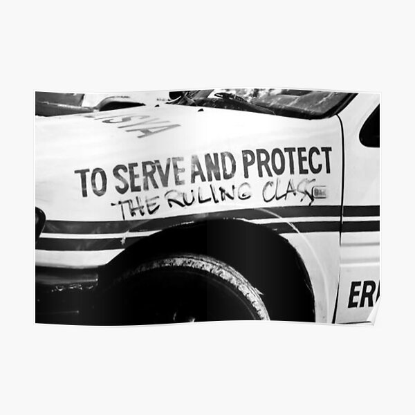 To Serve and Protect The Ruling Class Poster