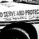 To Serve and Protect The Ruling Class by dru1138