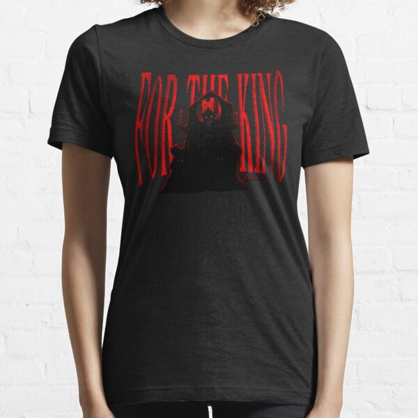 """""""For the King"""" Grimmgard shirt Essential T-Shirt"""