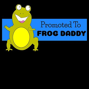 Promoted To Frog Daddy by DogBoo