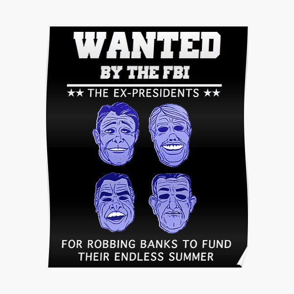Point Break - Wanted Ex-Presidents (White) Poster