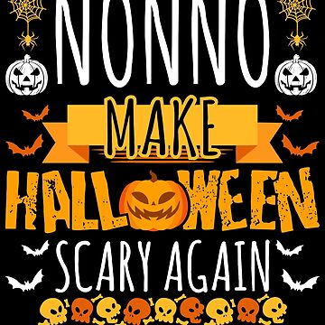 Nonno Make Halloween Scary Again t-shirt by BBPDesigns